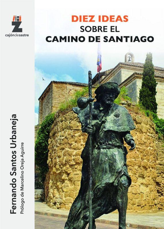 Libro de Fernando Santos Urbanjea: «Diez ideas sobre el camino de Santiago»
